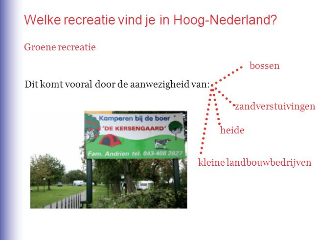 Welke recreatie vind je in Hoog-Nederland