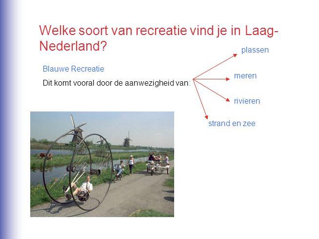 Welke soort van recreatie vind je in Laag-Nederland