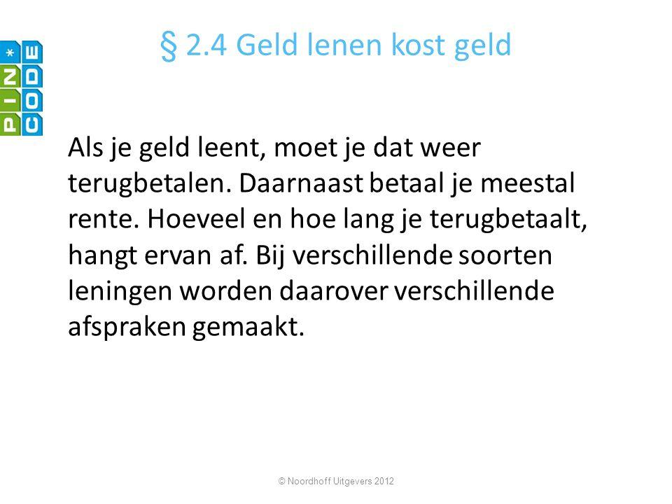 § 2.4 Geld lenen kost geld