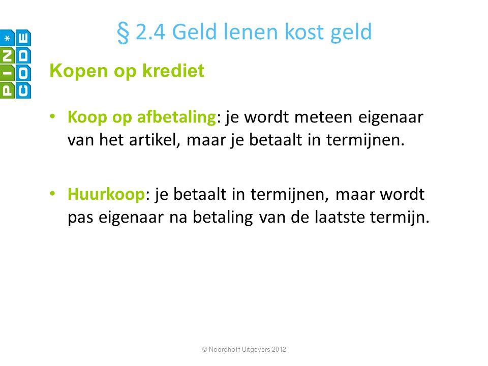§ 2.4 Geld lenen kost geld Kopen op krediet