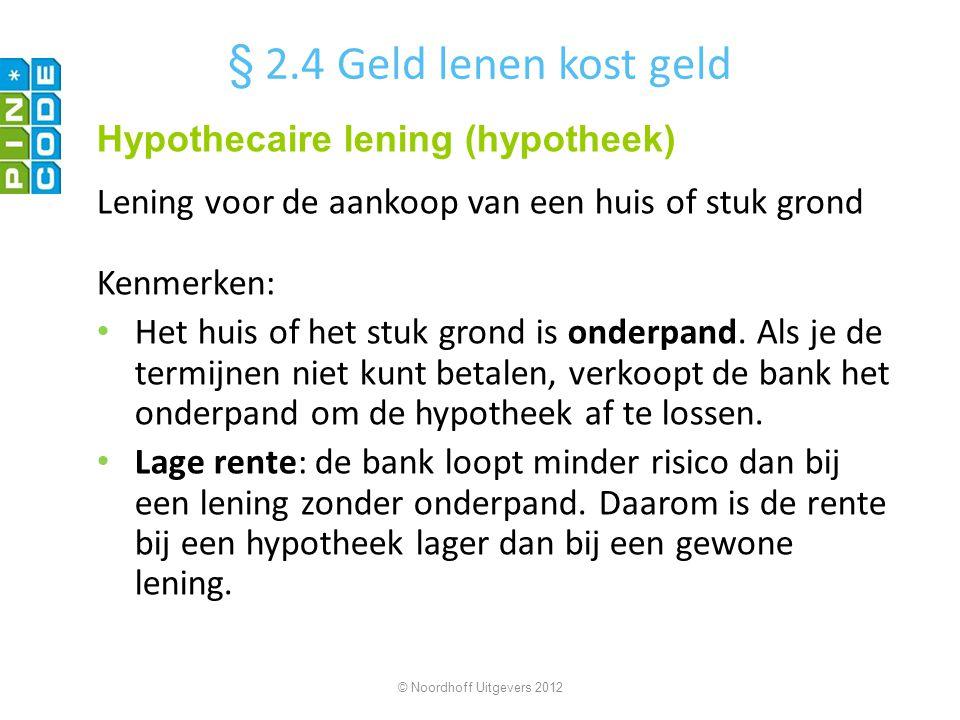 § 2.4 Geld lenen kost geld Hypothecaire lening (hypotheek)