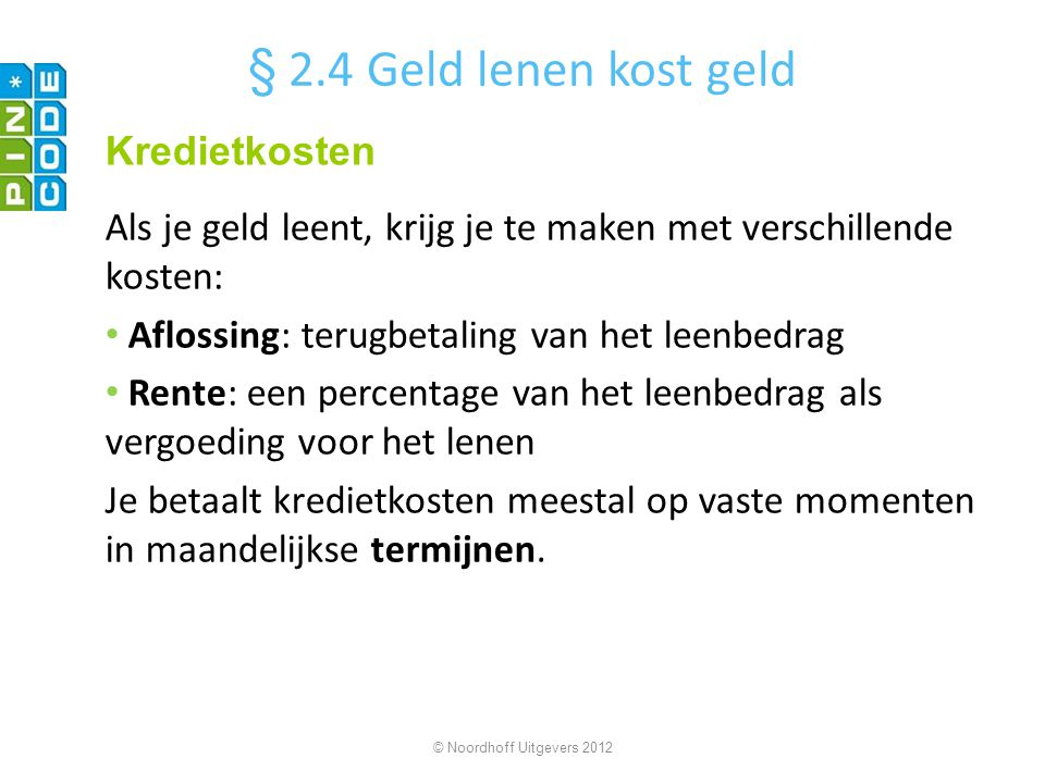 § 2.4 Geld lenen kost geld Kredietkosten