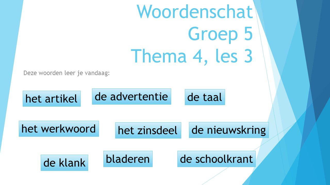Woordenschat Groep 5 Thema 4, les 3