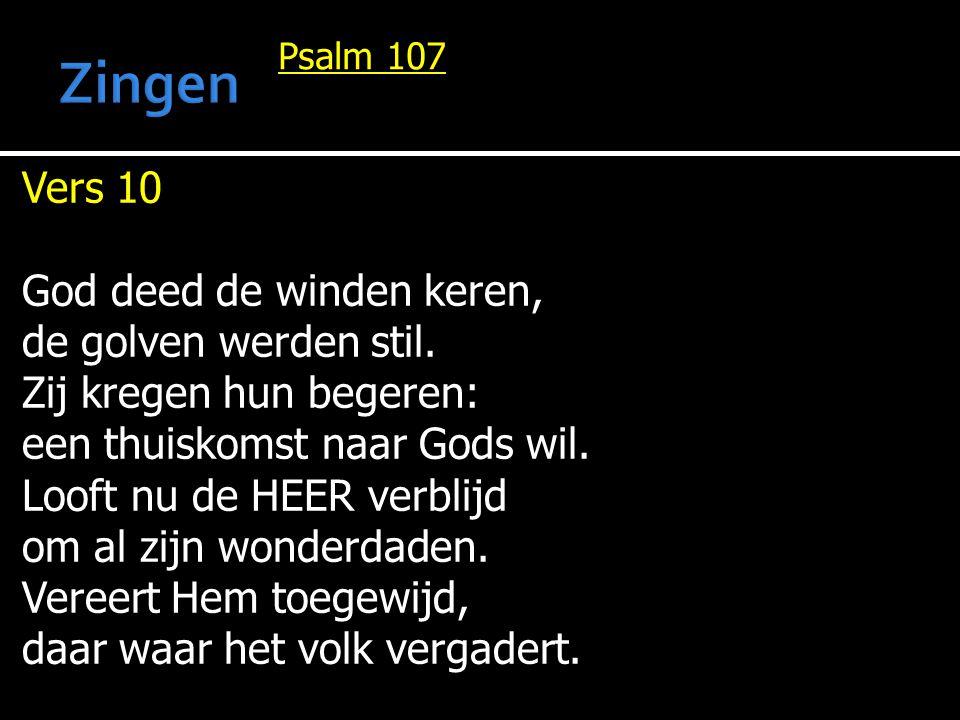 Zingen Vers 10 God deed de winden keren, de golven werden stil.