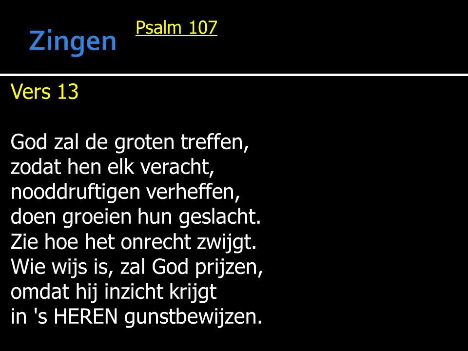 Zingen Vers 13 God zal de groten treffen, zodat hen elk veracht,