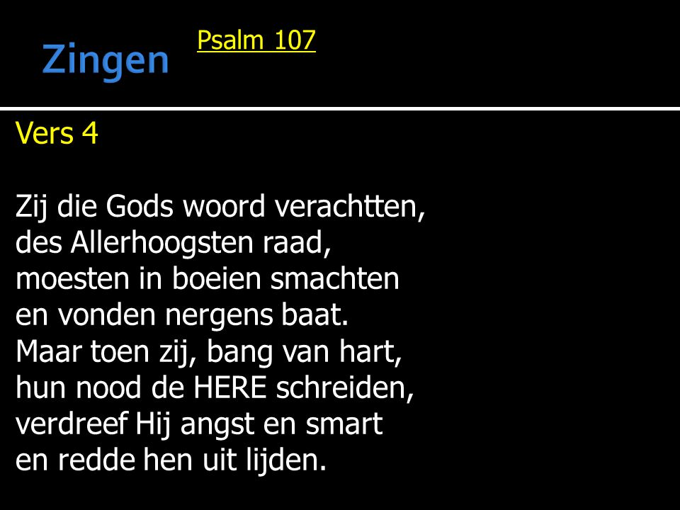 Zingen Vers 4 Zij die Gods woord verachtten, des Allerhoogsten raad,