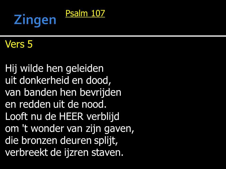 Zingen Vers 5 Hij wilde hen geleiden uit donkerheid en dood,