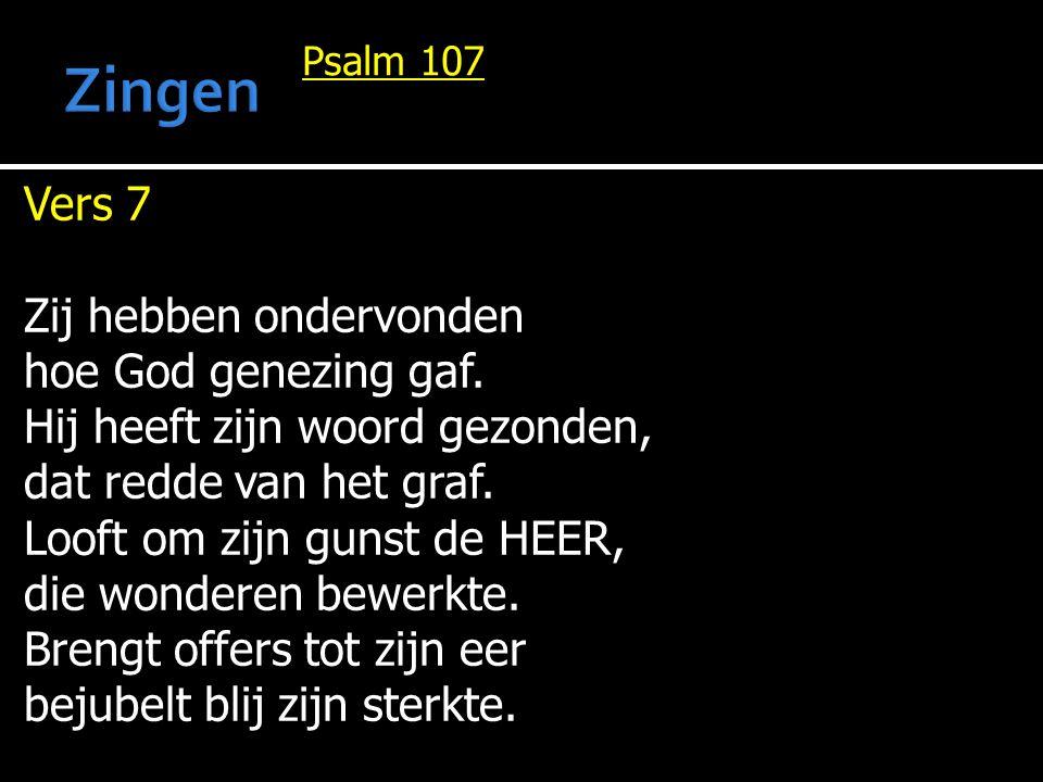 Zingen Vers 7 Zij hebben ondervonden hoe God genezing gaf.