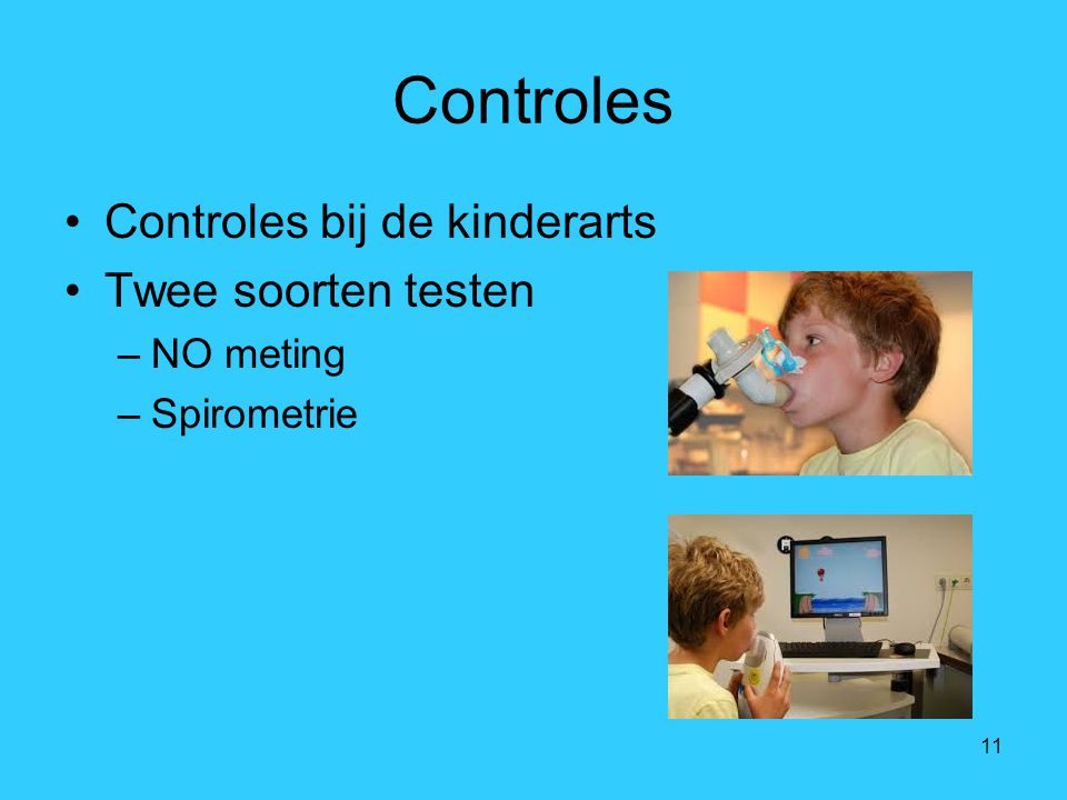 Controles Controles bij de kinderarts Twee soorten testen NO meting