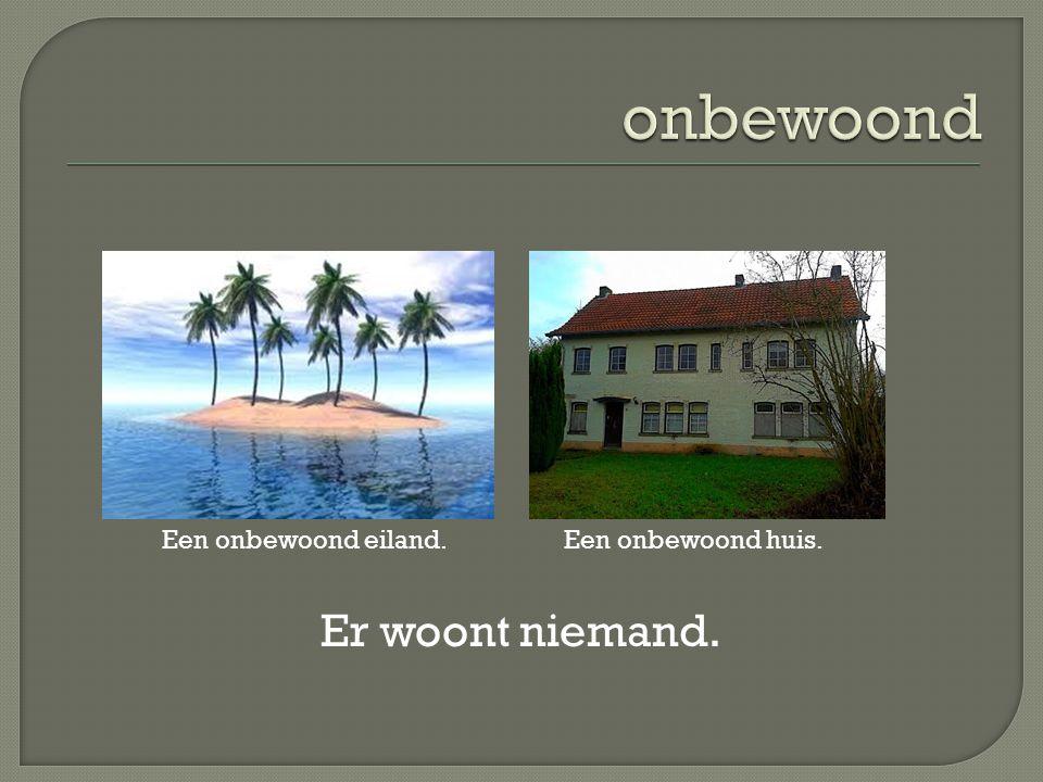 onbewoond Een onbewoond eiland. Een onbewoond huis. Er woont niemand.