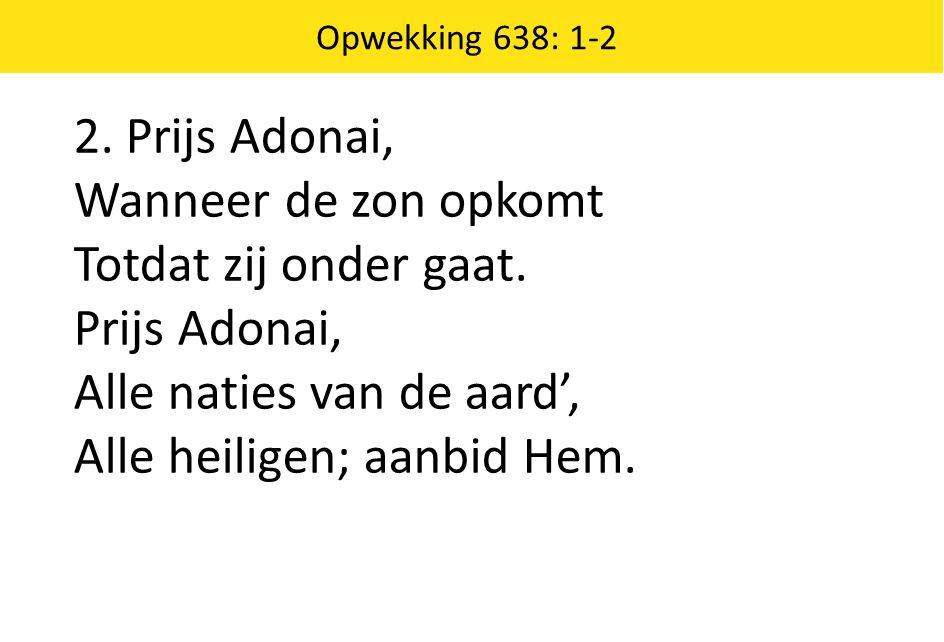 Alle naties van de aard', Alle heiligen; aanbid Hem.