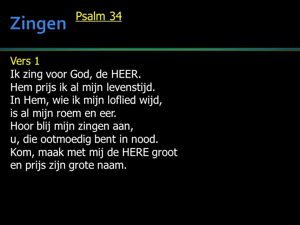 Zingen Psalm 34 Vers 1 Ik zing voor God, de HEER.