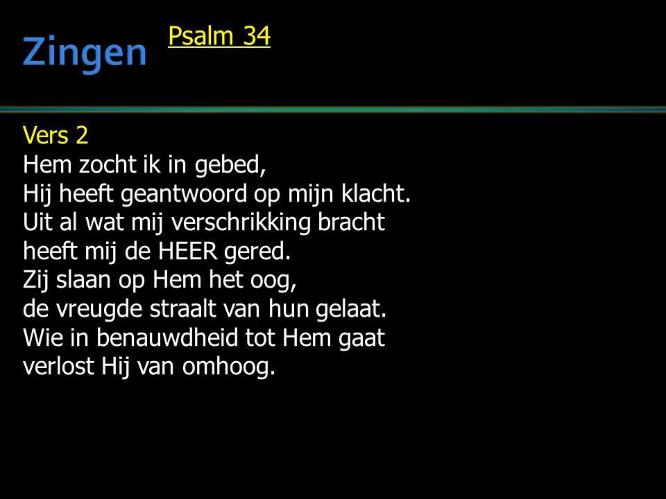 Zingen Psalm 34 Vers 2 Hem zocht ik in gebed,
