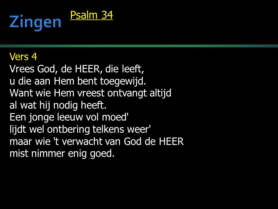 Zingen Psalm 34 Vers 4 Vrees God, de HEER, die leeft,