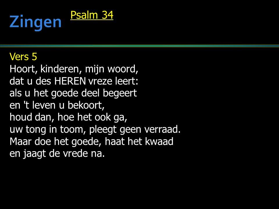 Zingen Psalm 34 Vers 5 Hoort, kinderen, mijn woord,
