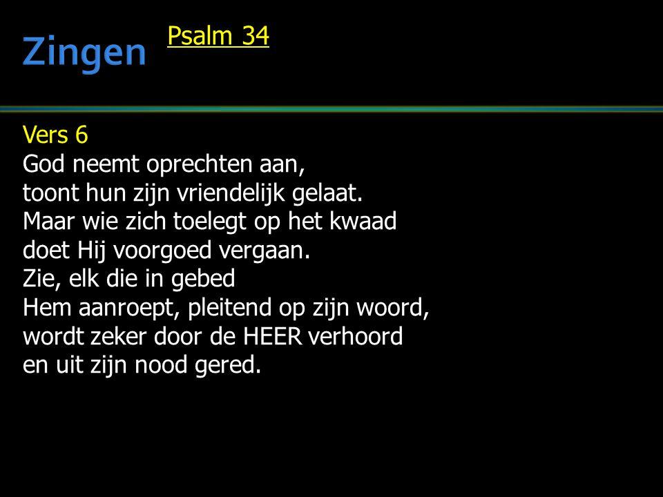 Zingen Psalm 34 Vers 6 God neemt oprechten aan,