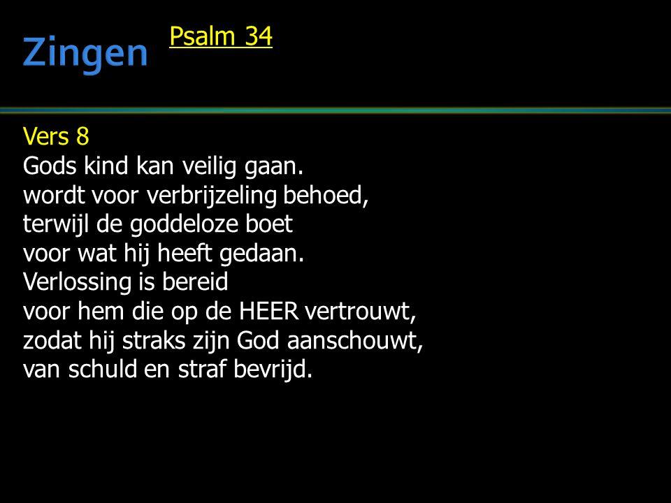 Zingen Psalm 34 Vers 8 Gods kind kan veilig gaan.