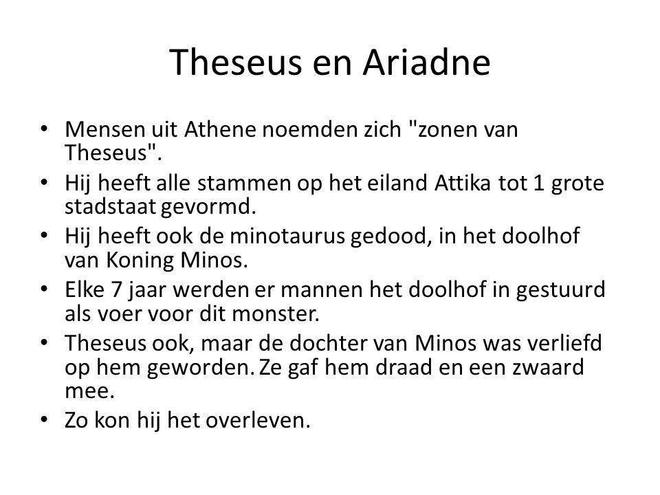 Theseus en Ariadne Mensen uit Athene noemden zich zonen van Theseus .