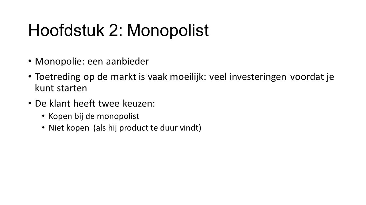 Hoofdstuk 2: Monopolist