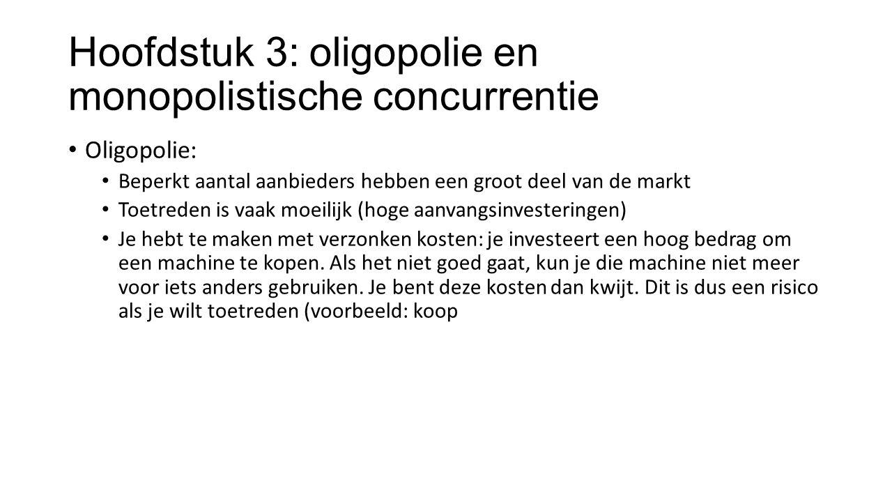 Hoofdstuk 3: oligopolie en monopolistische concurrentie