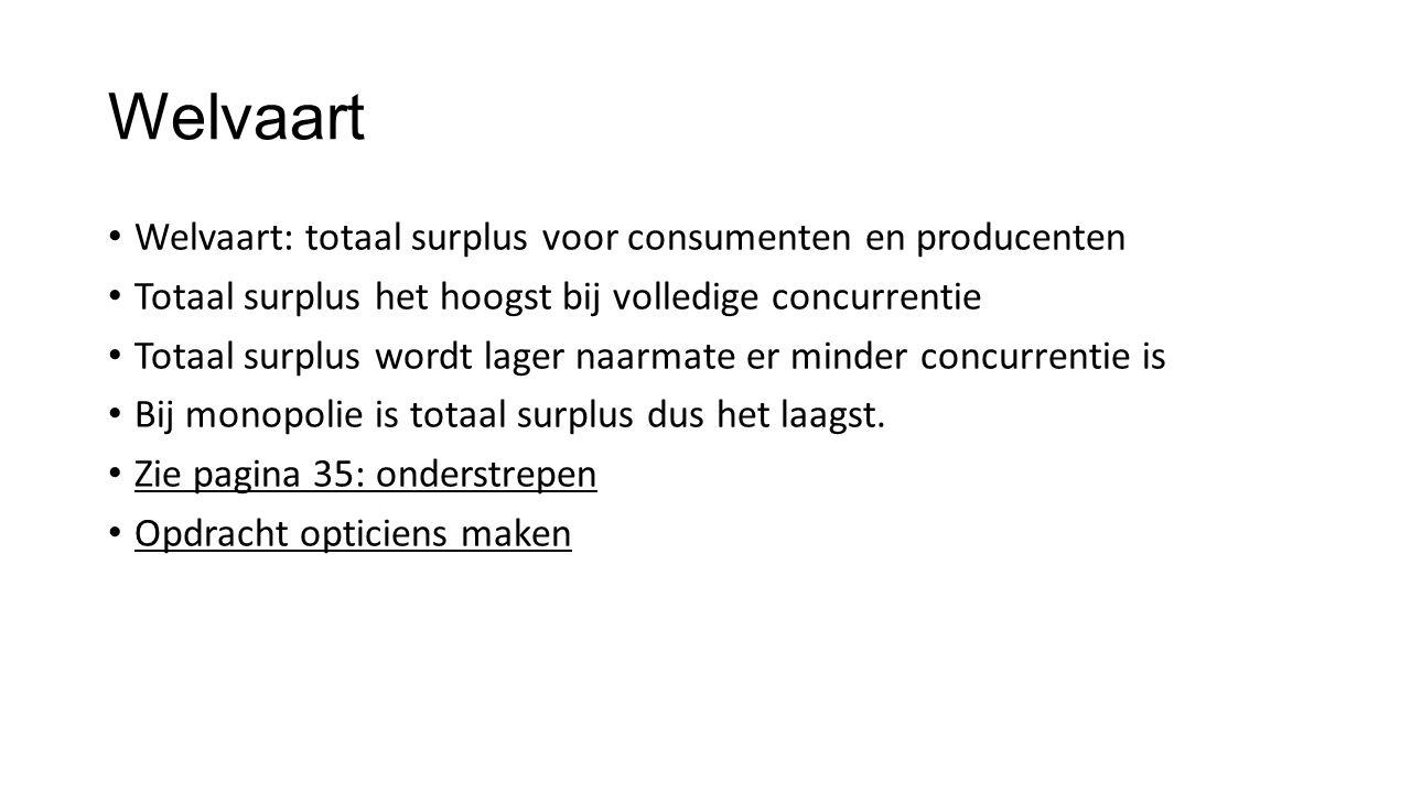 Welvaart Welvaart: totaal surplus voor consumenten en producenten