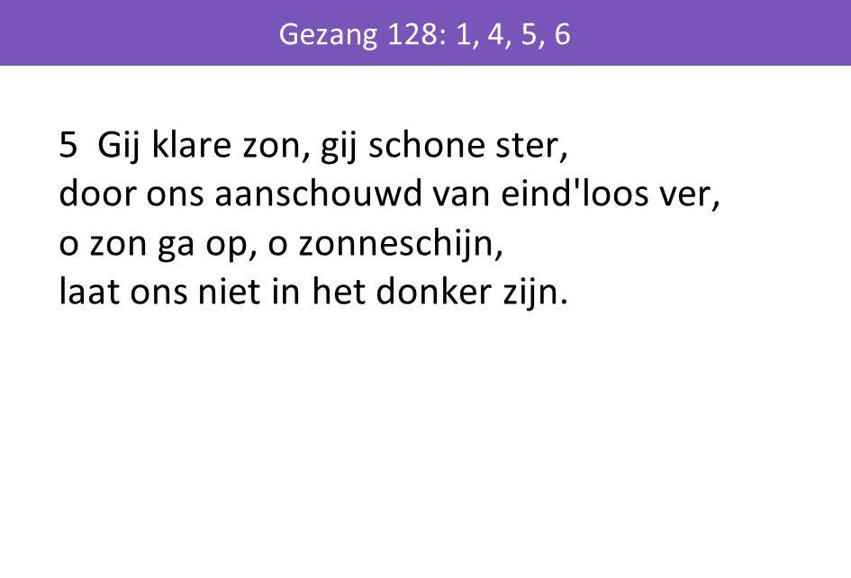 Gezang 128: 1, 4, 5, 6