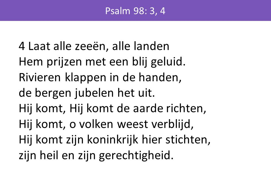 Psalm 98: 3, 4