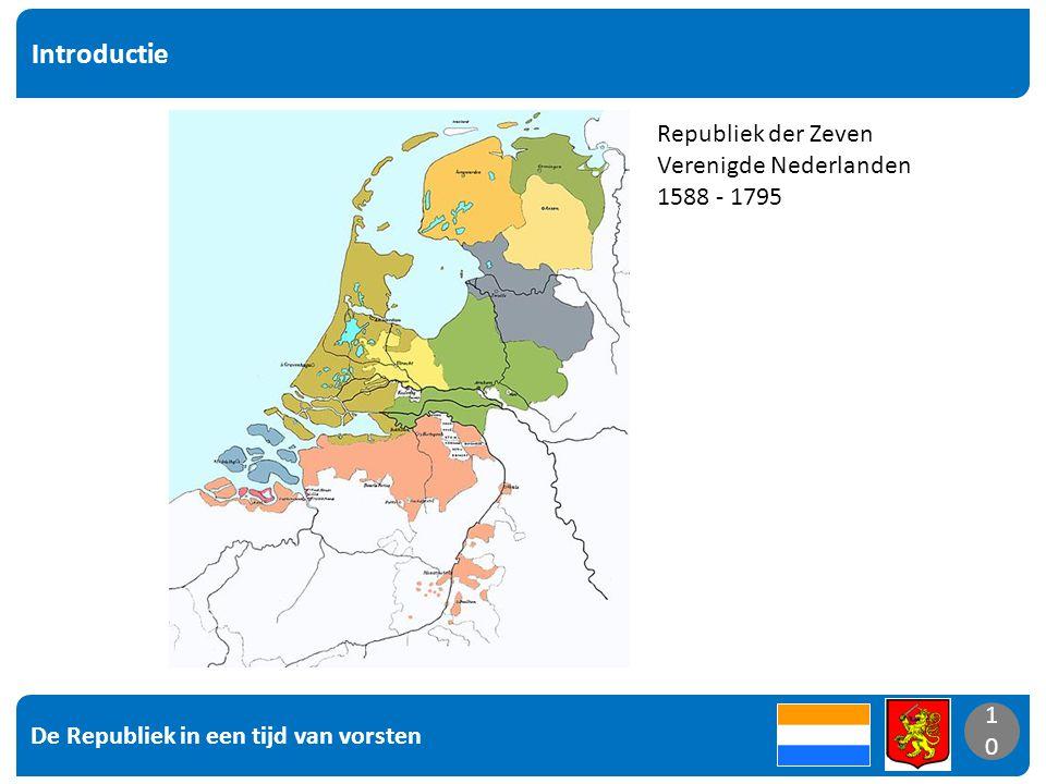 Introductie Republiek der Zeven Verenigde Nederlanden 1588 - 1795 10