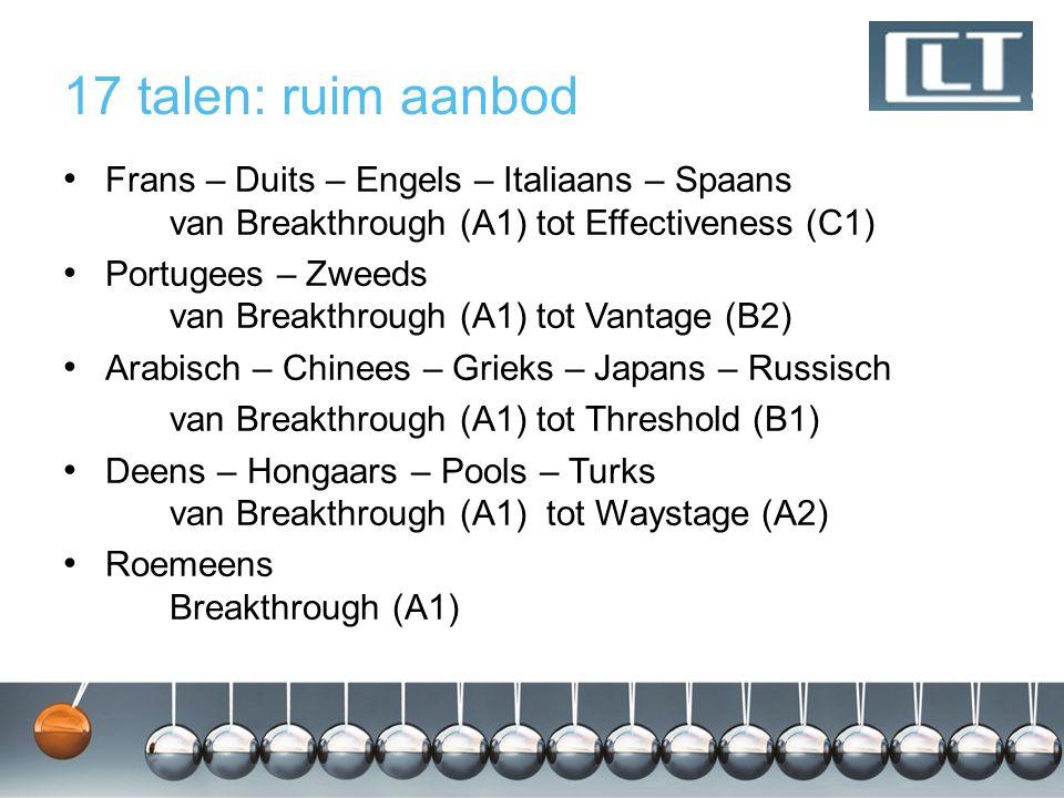 17 talen: ruim aanbod Frans – Duits – Engels – Italiaans – Spaans van Breakthrough (A1) tot Effectiveness (C1)