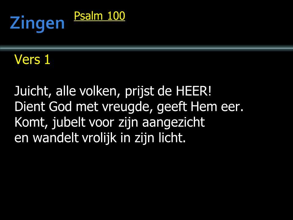 Zingen Vers 1 Juicht, alle volken, prijst de HEER!