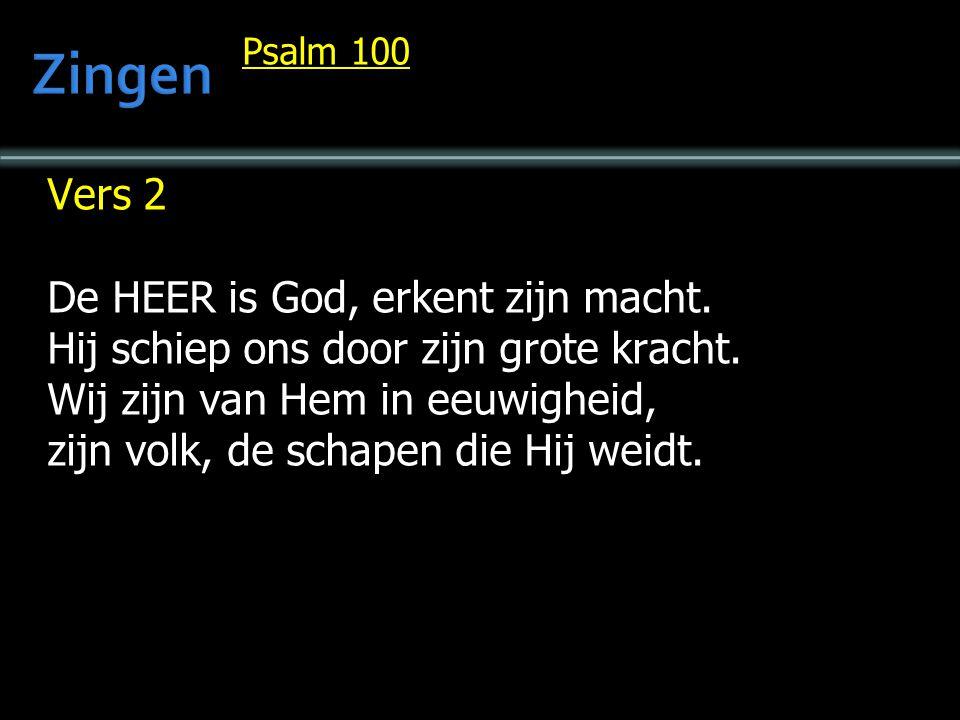 Zingen Vers 2 De HEER is God, erkent zijn macht.