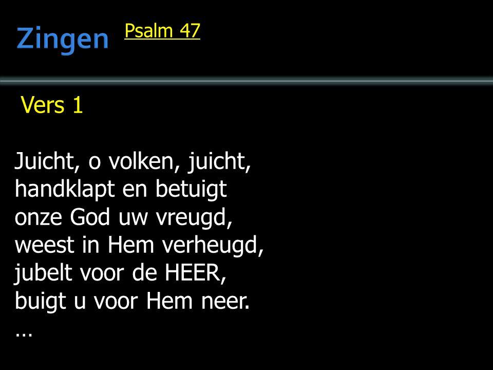 Zingen Vers 1 Juicht, o volken, juicht, handklapt en betuigt