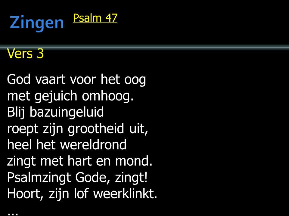 Zingen … Vers 3 God vaart voor het oog met gejuich omhoog.