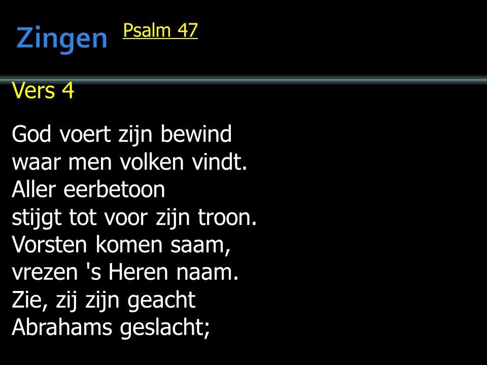 Zingen … Vers 4 God voert zijn bewind waar men volken vindt.