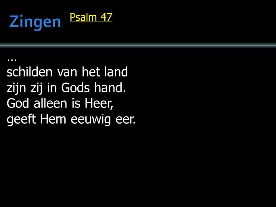 Zingen … schilden van het land zijn zij in Gods hand.