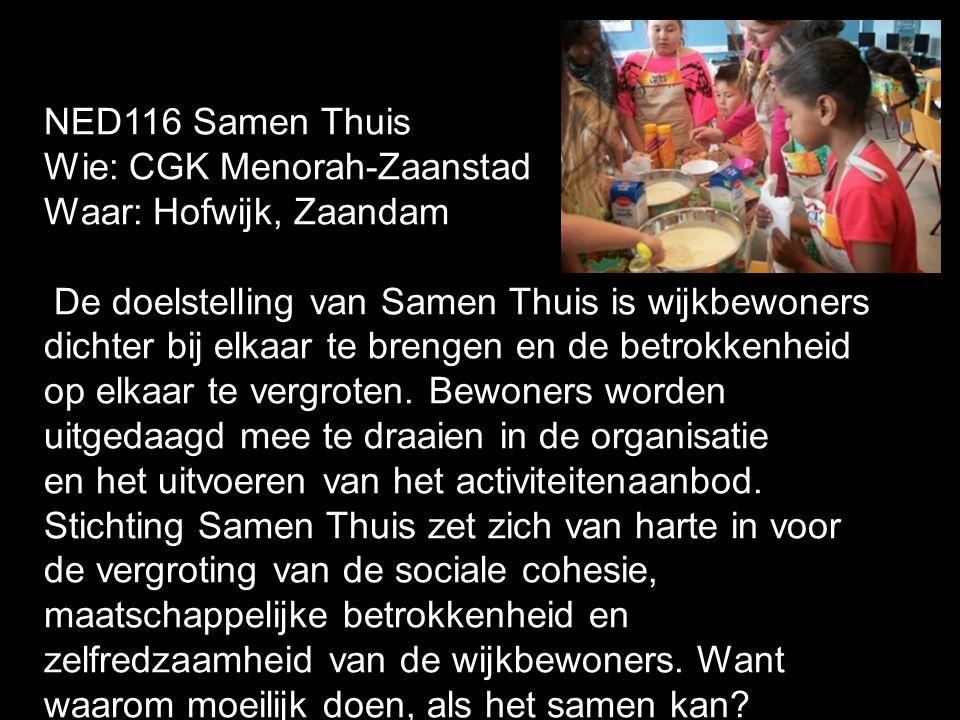 NED116 Samen Thuis Wie: CGK Menorah-Zaanstad. Waar: Hofwijk, Zaandam.