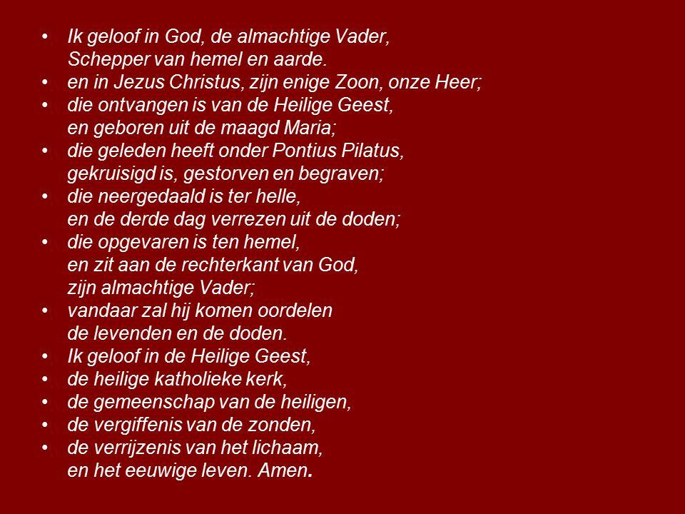 Ik geloof in God, de almachtige Vader,