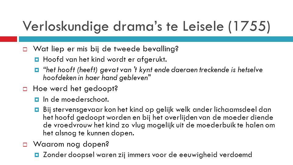 Verloskundige drama's te Leisele (1755)