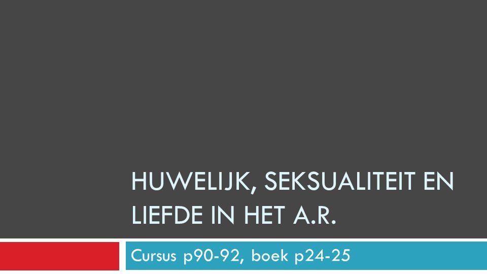 Huwelijk, seksualiteit en liefde in het A.R.