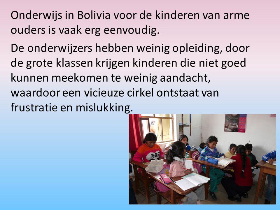 Onderwijs in Bolivia voor de kinderen van arme ouders is vaak erg eenvoudig.