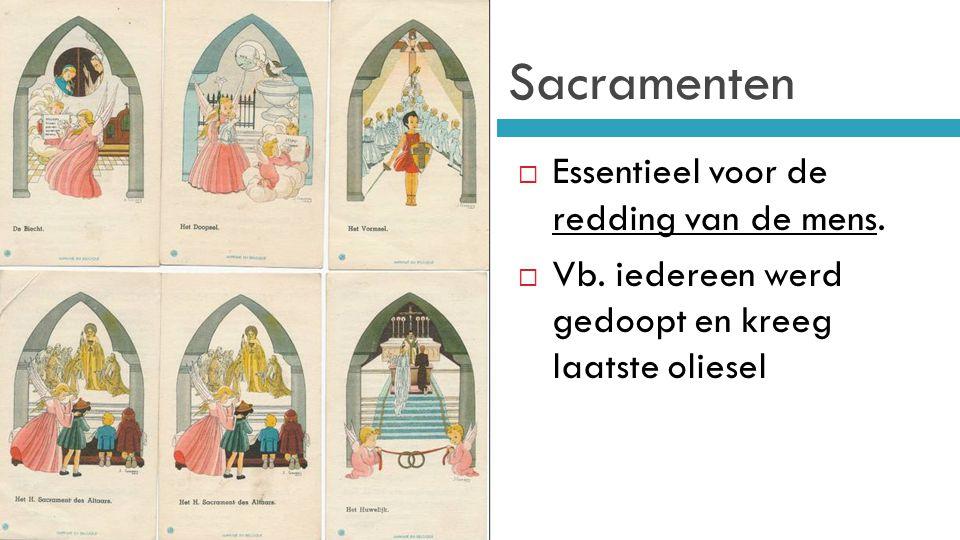Sacramenten Essentieel voor de redding van de mens.