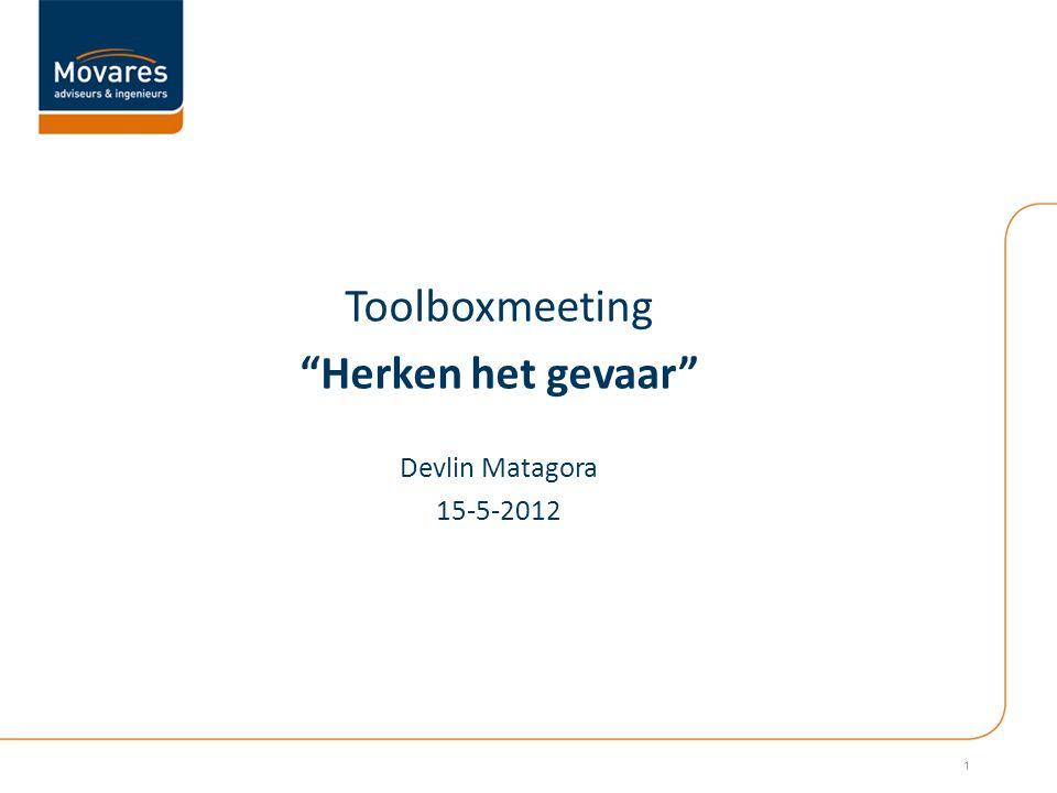 Toolboxmeeting Herken het gevaar Devlin Matagora 15-5-2012
