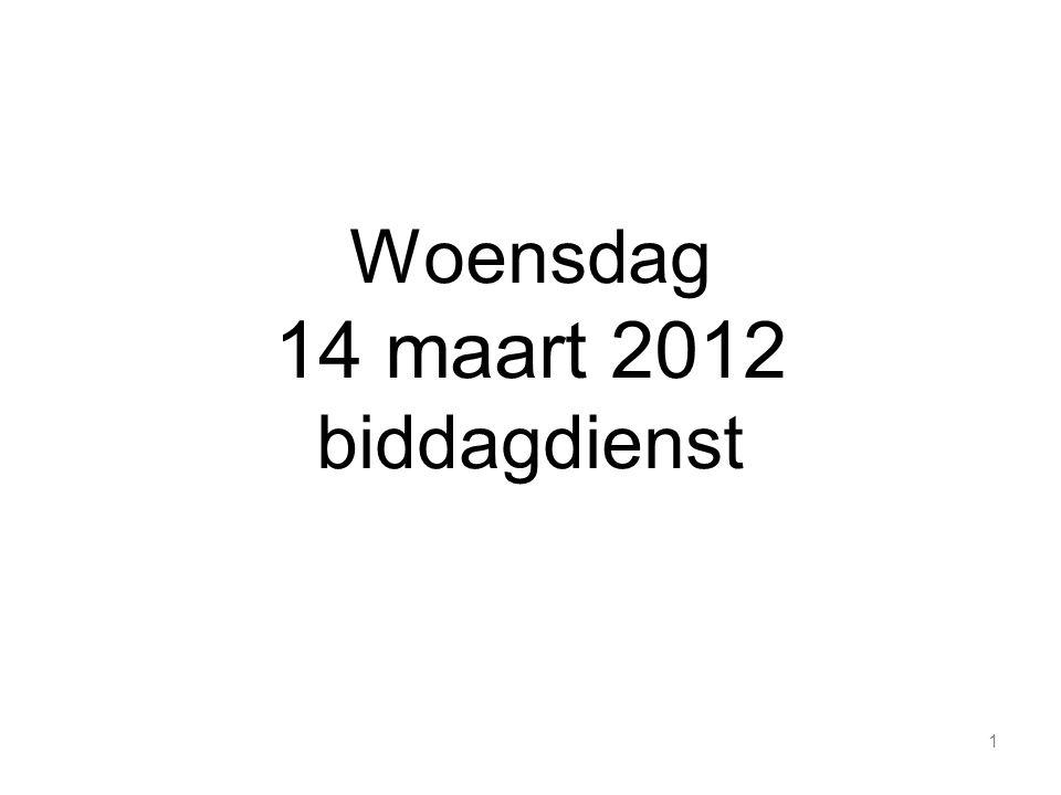Woensdag 14 maart 2012 biddagdienst