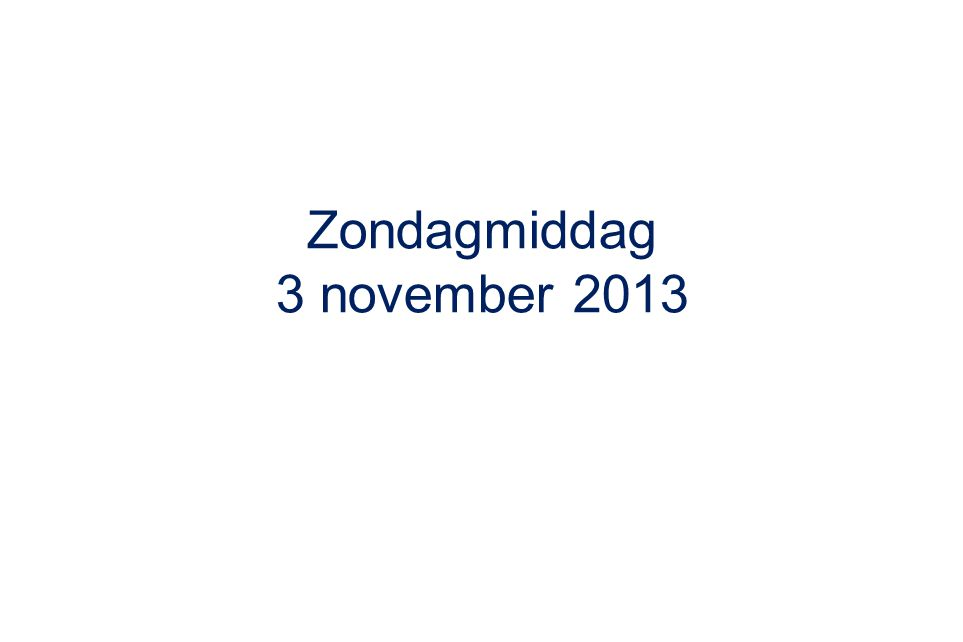 Zondagmiddag 3 november 2013