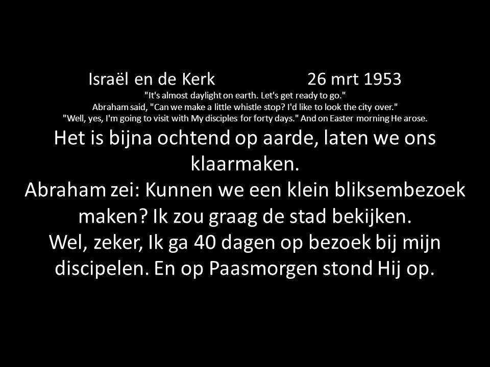Israël en de Kerk 26 mrt 1953 It s almost daylight on earth