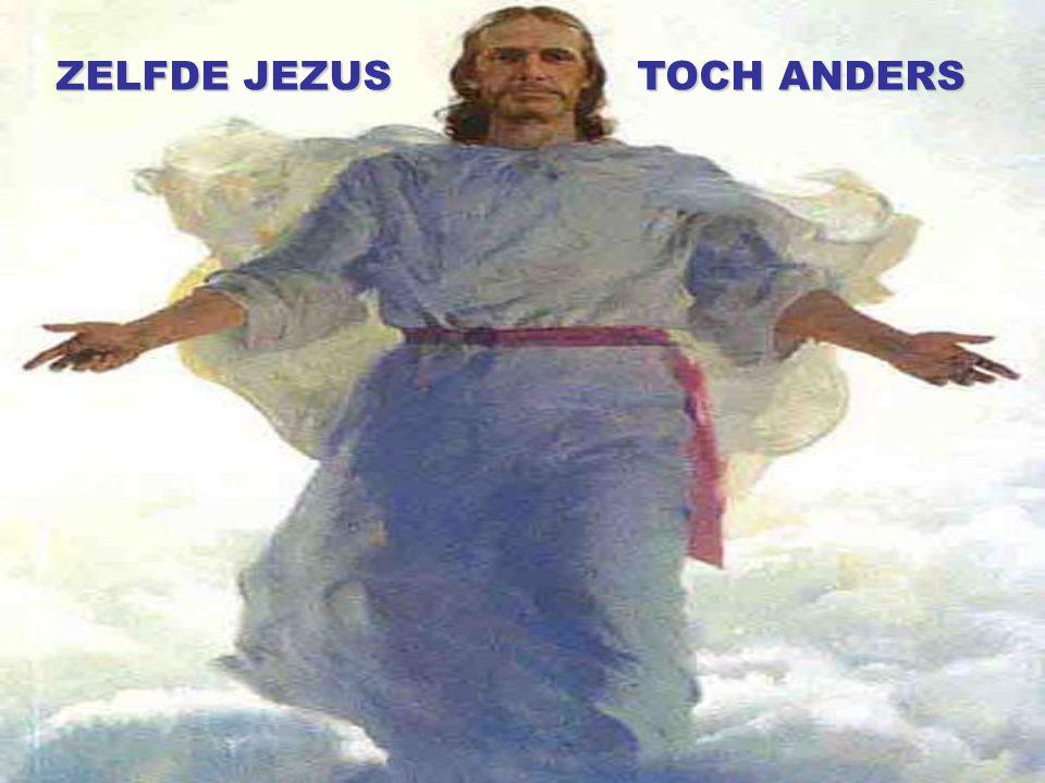 ZELFDE JEZUS TOCH ANDERS