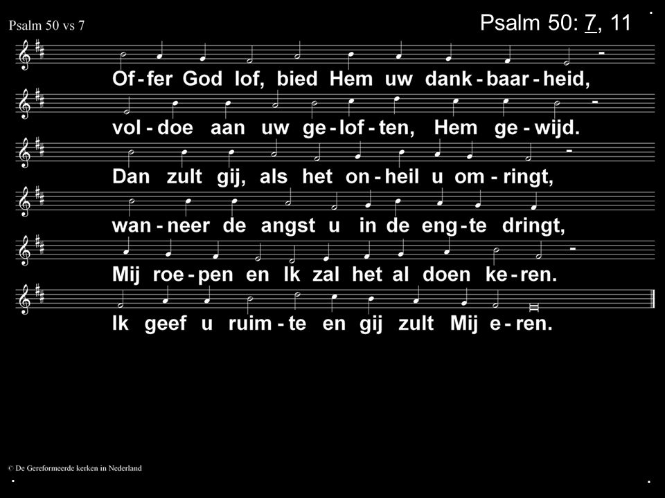 . Psalm 50: 7, 11 . .