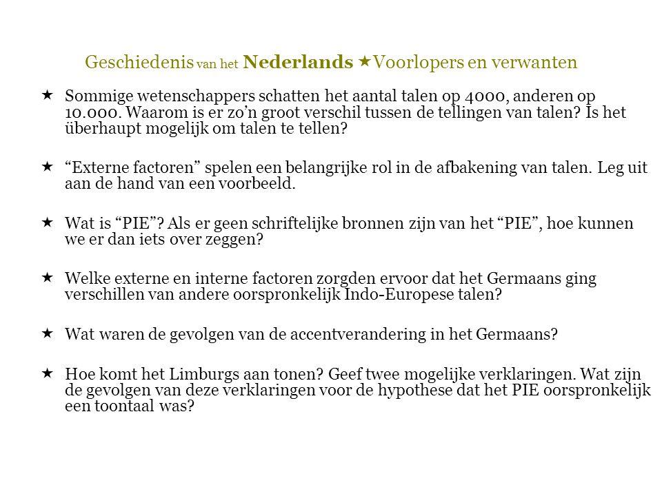 Geschiedenis van het Nederlands Voorlopers en verwanten