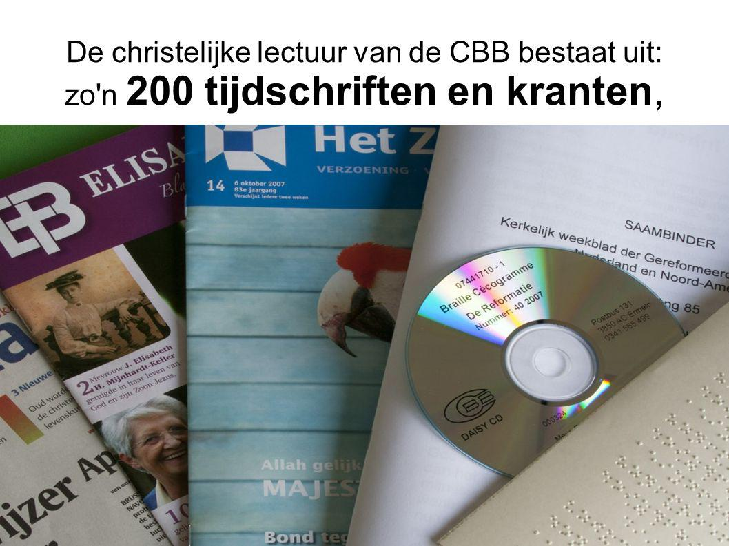 De christelijke lectuur van de CBB bestaat uit: zo n 200 tijdschriften en kranten,