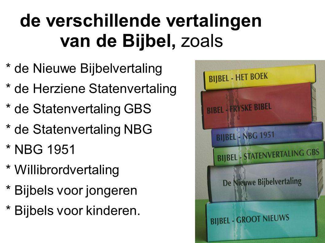 de verschillende vertalingen van de Bijbel, zoals